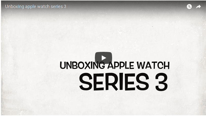 Unboxing Apple Watch Series 3