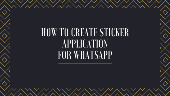 Create Sticker Application for Whatsapp