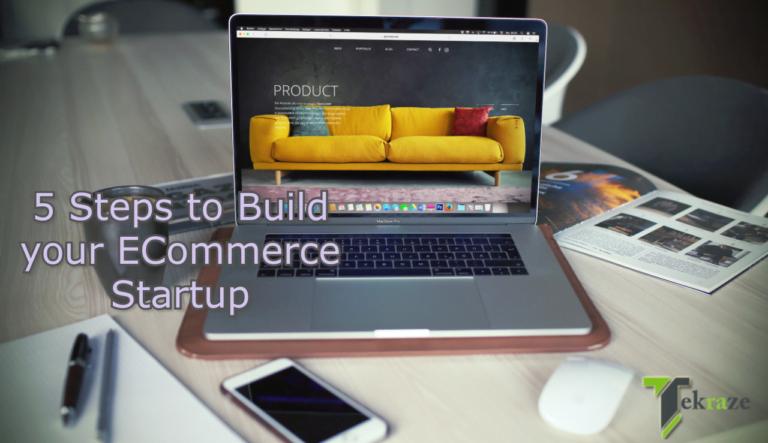 5 Steps to Build Your E-Commerce Start Up tekraze