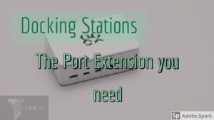 Docking Stations - The Port Extension you need