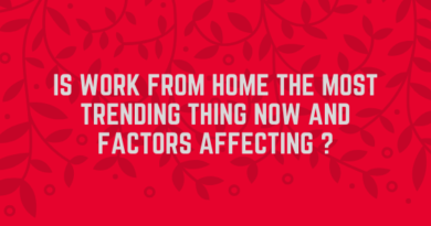 Is Work From Home The Most Trending Thing Now and Factors affecting ? Tekraze
