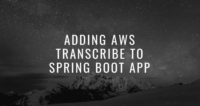 ADD AWS Transcribe to Spring Boot APP Tekraze