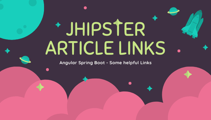 JHipster Generator- Spring boot angular Article Links See at Tekraze