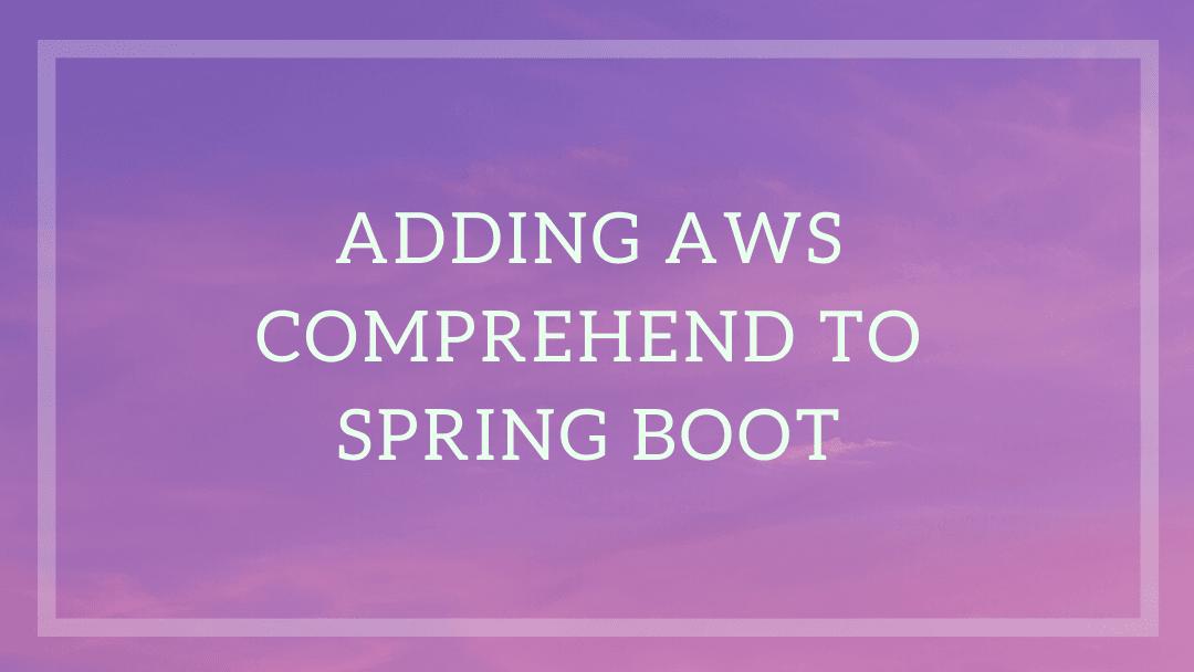 Add Amazon Comprehend to Java