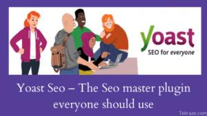 Yoast Seo – The Seo master plugin everyone should use Tekraze