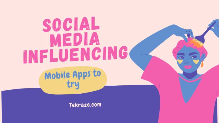 Social Media Influencing Apps for mobile tekraze