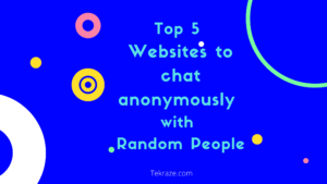 Top 5 Websites to chat anonymously with Random People 1 300x169 - Top 5 Websites to chat anonymously with Random People