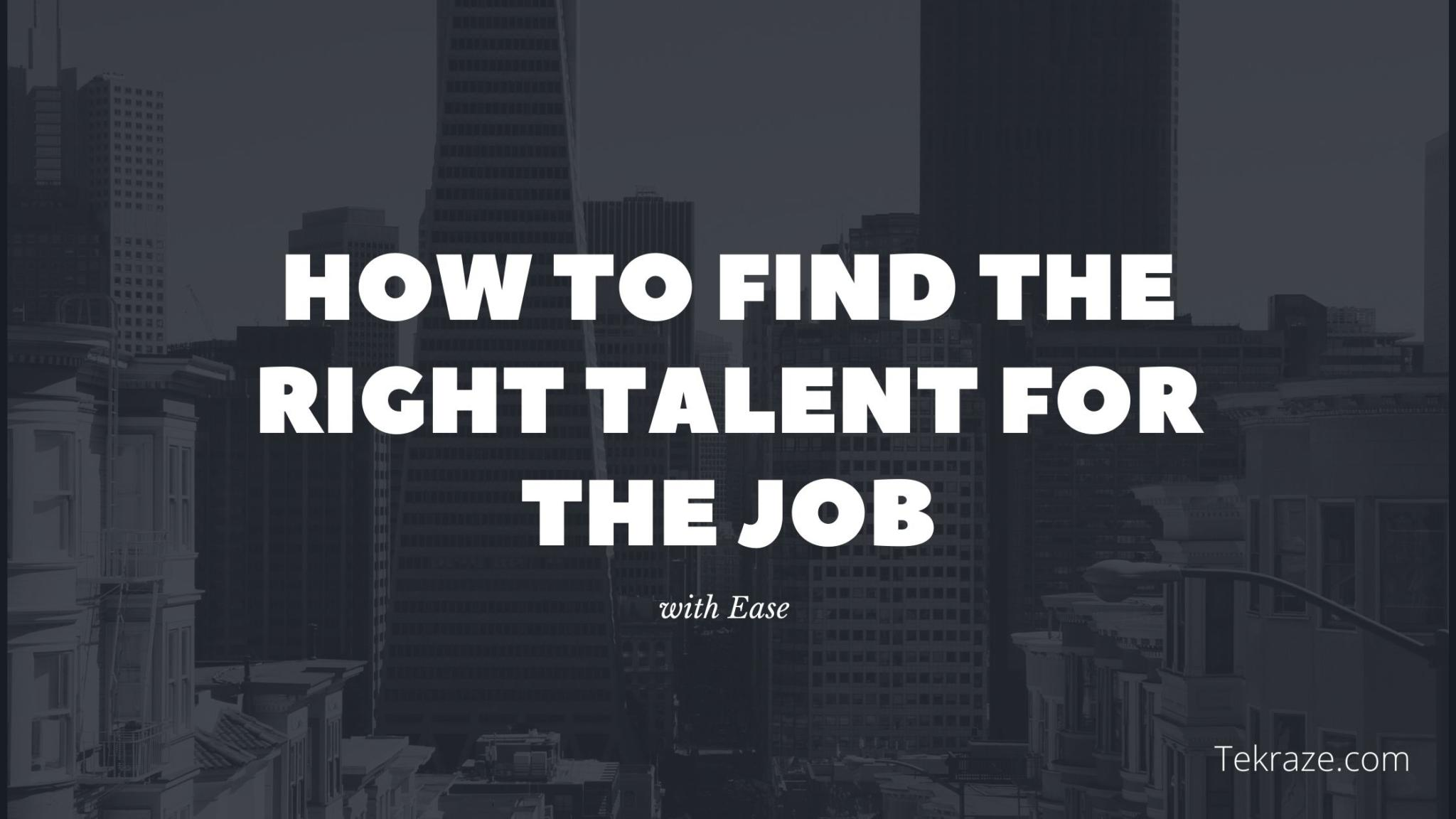How to Find the Right Talent for the Job