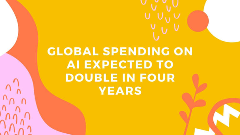Global Spending on AI expected to Double in four years tekraze banner