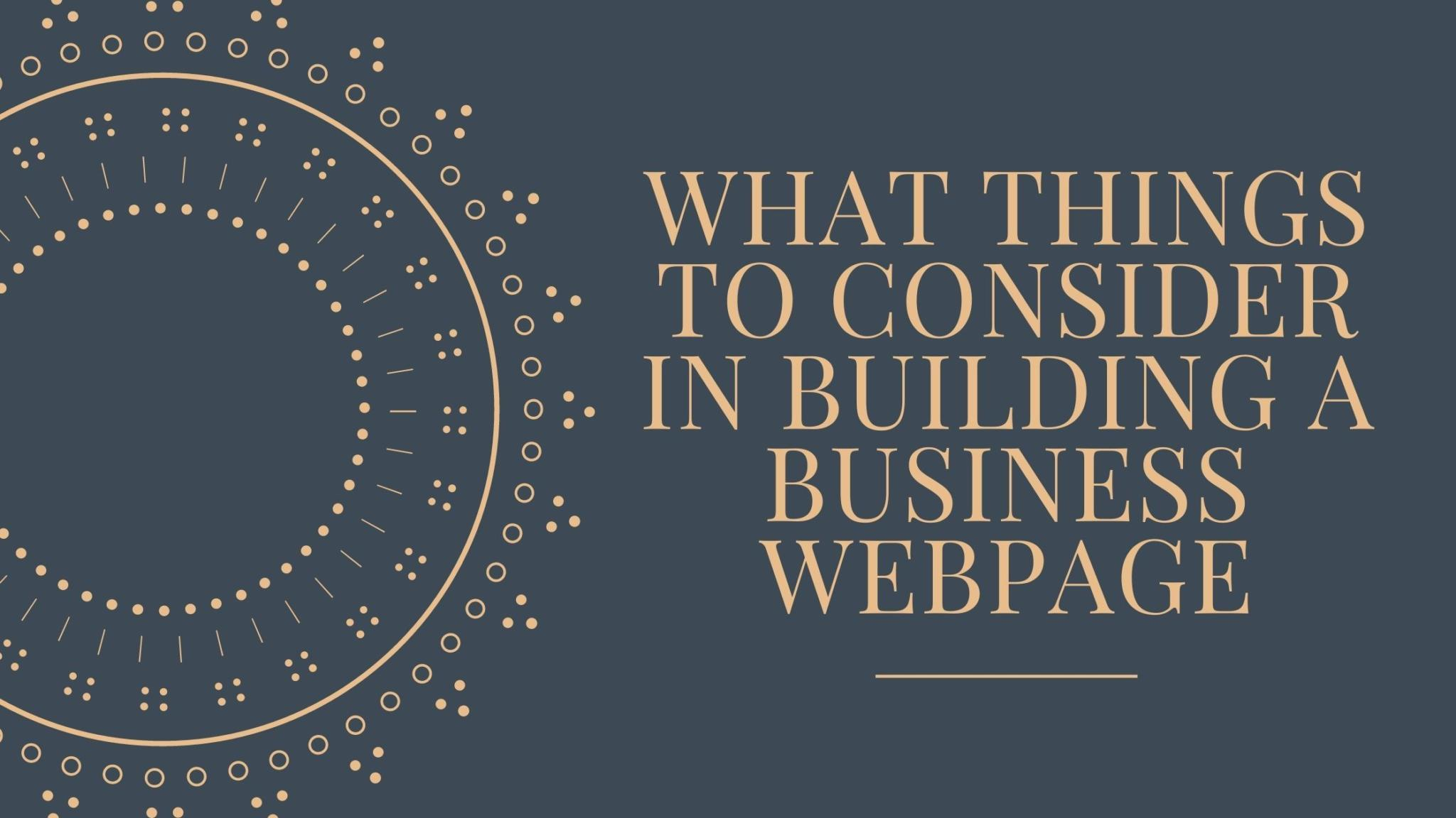 What Things to Consider in Building a Business Webpage