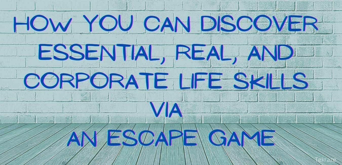 How you can discover essential corporate life skills via an escape game