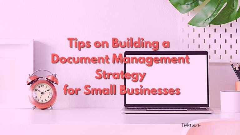 4 Tips on Building a Document Management Strategy for Small Businesses