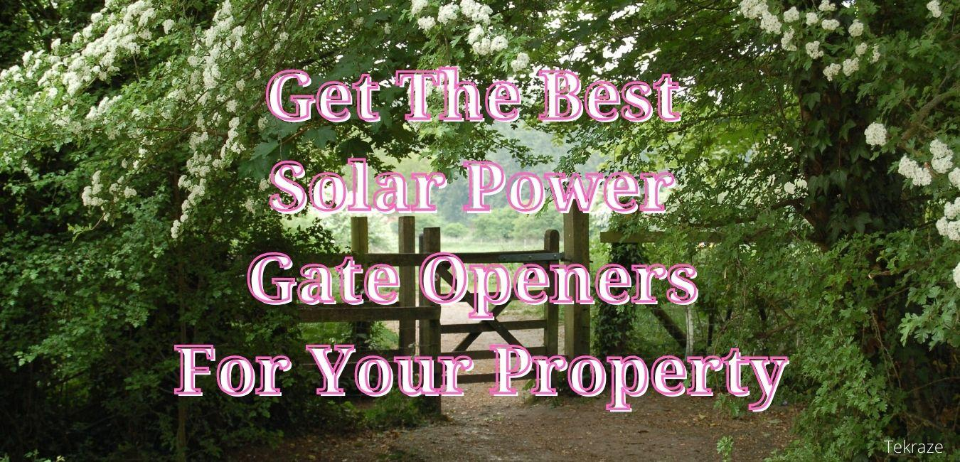 Get The Best Solar Power Gate Openers For Your Property Banner Image